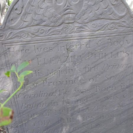 Eleazer Phillips, d. 1732, Circle Congregational Church Cemetery, Charleston, SC (attrib. N. Lamson/DL; photo Debra Mosley, w/permission)