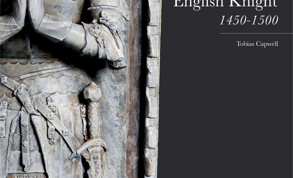 Armour of the English Knight 1450 1500 Tobias Capwell